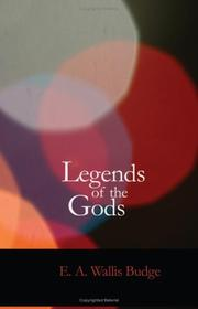 Cover of: Legends Of The Gods: The Egyptian Texts; Edited with Translations