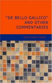 Cover of: De Bello Gallico And Other Commentaries