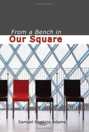 Cover of: From a Bench in Our Square | Samuel Hopkins Adams