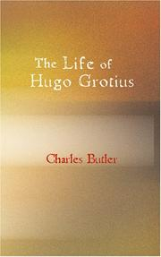 Cover of: The Life of Hugo Grotius