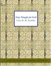 Cover of: Stray Thoughts for Girls (Large Print Edition) | Lucy H. M. Soulsby