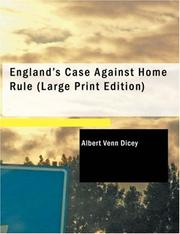 Cover of: England's Case Against Home Rule (Large Print Edition) | Albert Venn Dicey
