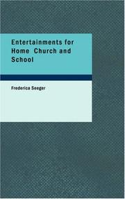 Entertainments for Home, Church and School by Frederica Seeger
