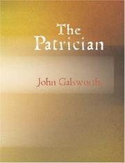 Cover of: The Patrician (Large Print Edition) | John Galsworthy