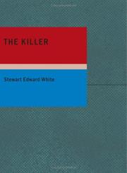 Cover of: The Killer | Stewart Edward White