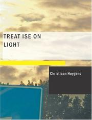 Cover of: Treatise on Light (Large Print Edition) | Christiaan Huygens
