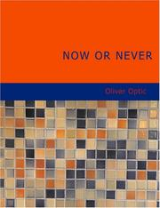 Cover of: Now or Never