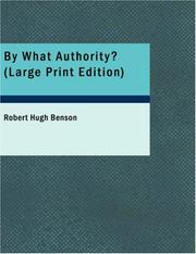Cover of: By What Authority? (Large Print Edition) | Robert Hugh Benson