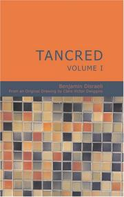 Cover of: Tancred Volume I: Or The New Crusade