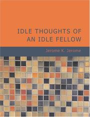 Cover of: Idle Thoughts of an Idle Fellow (Large Print Edition) by Jerome Klapka Jerome