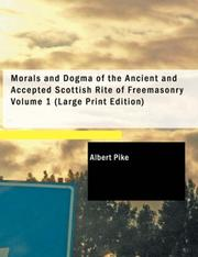 Cover of: Morals and Dogma of the Ancient and Accepted Scottish Rite of Freemasonry Volume 1
