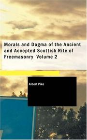 Cover of: Morals and Dogma of the Ancient and Accepted Scottish Rite of Freemasonry Volume 2