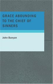 Cover of: Grace Abounding to the Chief of Sinners
