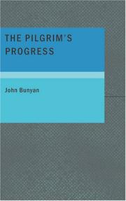 Cover of: The Pilgrim's Progress Part One: From this World to that which is to come