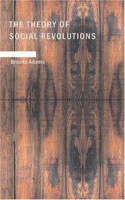 Cover of: The Theory of Social Revolutions | Brooks Adams