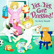 Cover of: Yes, yes, get dressed!