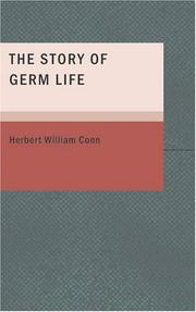 Cover of: The Story of Germ Life | Herbert William Conn