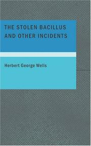 Cover of: The Stolen Bacillus and Other Incidents | H. G. Wells