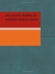 Cover of: Collected Works of Howard Roger Garis