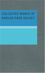 Cover of: Collected Works of Harlan Page Halsey