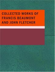 Cover of: Collected Works of Francis Beaumont and John Fletcher