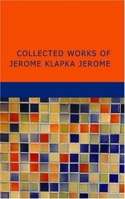 Cover of: Collected Works of Jerome Klapka Jerome
