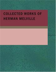 Cover of: Collected Works of Herman Melville (Large Print Edition) | Herman Melville