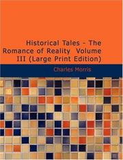 Cover of: Historical Tales - The Romance of Reality Volume III (Large Print Edition) | Charles Morris