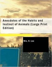 Cover of: Anecdotes of the Habits and Instinct of Animals (Large Print Edition) | Mrs. R. Lee