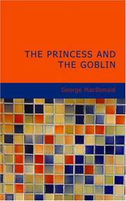 Cover of: The Princess and the Goblin by George MacDonald