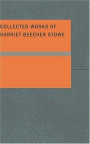 Cover of: Collected Works of Harriet Beecher Stowe