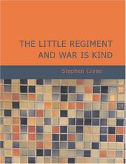 Cover of: The Little Regiment and War is Kind