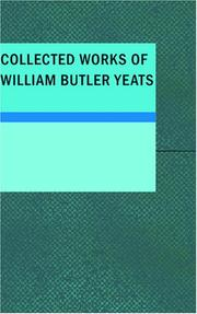 Cover of: Collected Works of William Butler Yeats