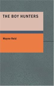 Cover of: The boy hunters: or, Adventures in search of a white buffalo.
