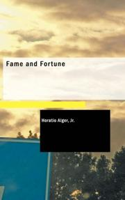 Cover of: Fame and Fortune: or | Horatio Alger, Jr.