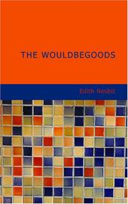 Cover of: The Wouldbegoods | Edith Nesbit
