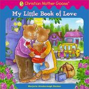 Cover of: My Little Book of Love (Christian Mother Goose)