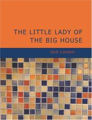 Cover of: The Little Lady of the Big House (Large Print Edition) | Jack London