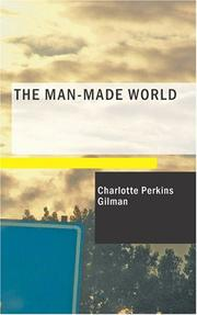 The man-made world by Charlotte Perkins Gilman