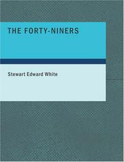Cover of: The Forty-Niners (Large Print Edition) | Stewart Edward White