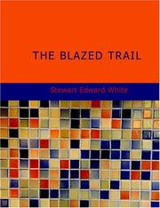 Cover of: The Blazed Trail (Large Print Edition) | Stewart Edward White
