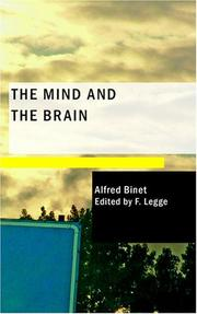 Cover of: The Mind and the Brain: Being the Authorised Translation of L'Âme et le Corps