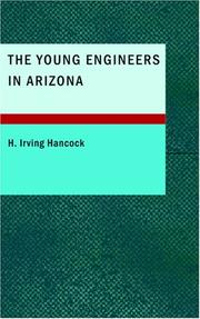 Cover of: The Young Engineers in Arizona | H. Irving Hancock