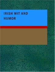 Cover of: Irish Wit and Humor: Anecdote Biography of Swift Curran O'Leary and O'Connell