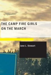 Cover of: The Camp Fire Girls on the March | Jane L. Stewart