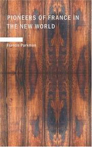 Cover of: Pioneers of France in the New World