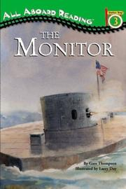 Cover of: All Aboard Reading Station Stop 3 The Monitor: The Iron Warship That Changed the World: The Iron Warship That Changed the World