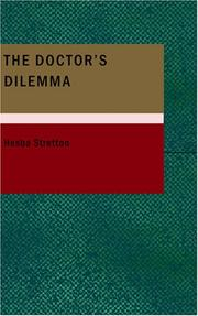 Cover of: The Doctor's Dilemma: A Novel