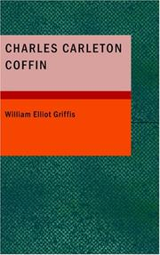 Cover of: Charles Carleton Coffin: War Correspondent; Traveller; Author; and Statesma