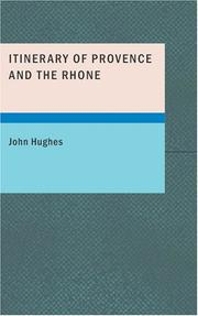 Cover of: Itinerary of Provence and the Rhone: Made During the Year 1819